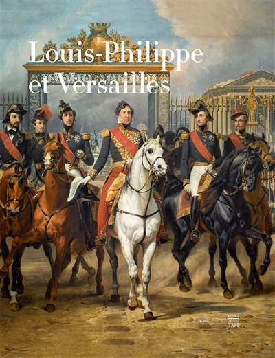 LOUIS-PHILIPPE ET VERSAILLES  CAT EXPO COLLECTIF SOMOGY EDITIONS
